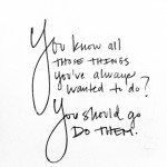 Inspiration: Go Do Them